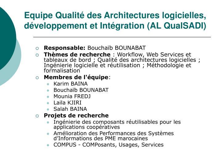 Equipe Qualité des Architectures logicielles, développement et Intégration (AL QualSADI)
