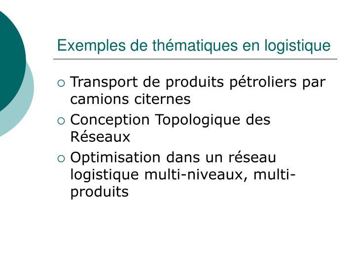 Exemples de thématiques en logistique
