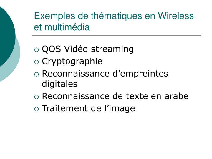 Exemples de thématiques en Wireless et multimédia