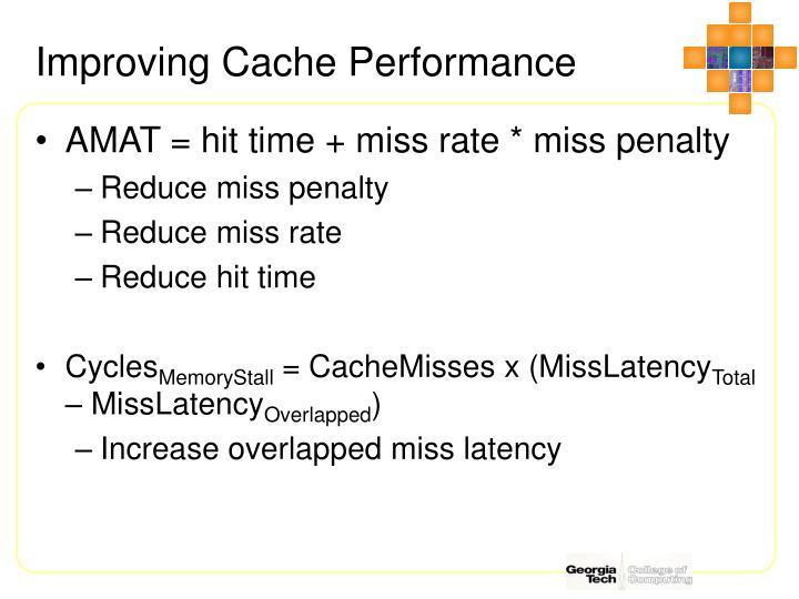 Improving Cache Performance