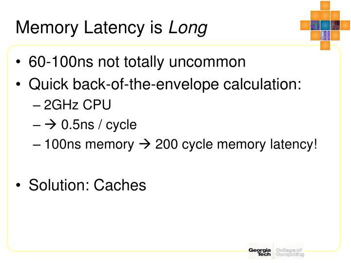 Memory Latency is