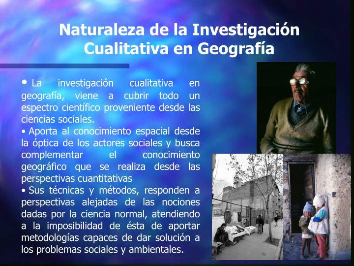 Naturaleza de la Investigación Cualitativa en Geografía