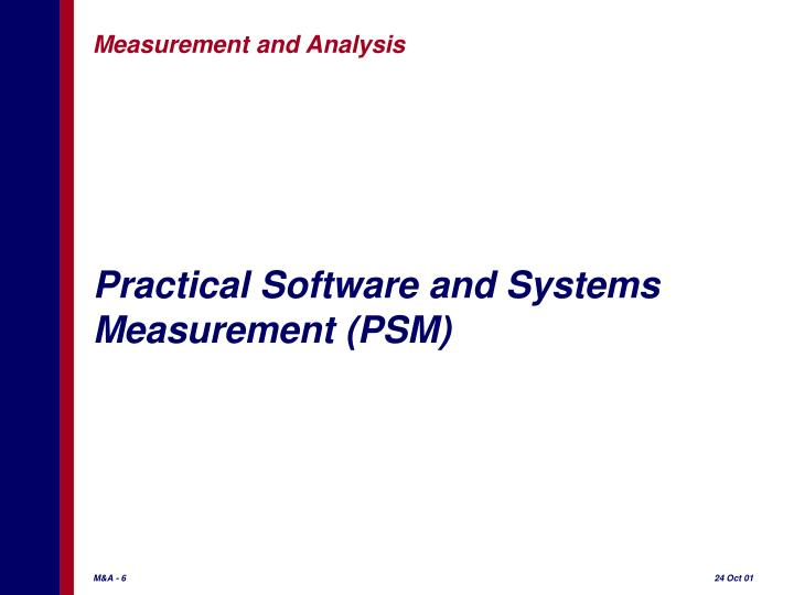 Practical Software and Systems Measurement (PSM)