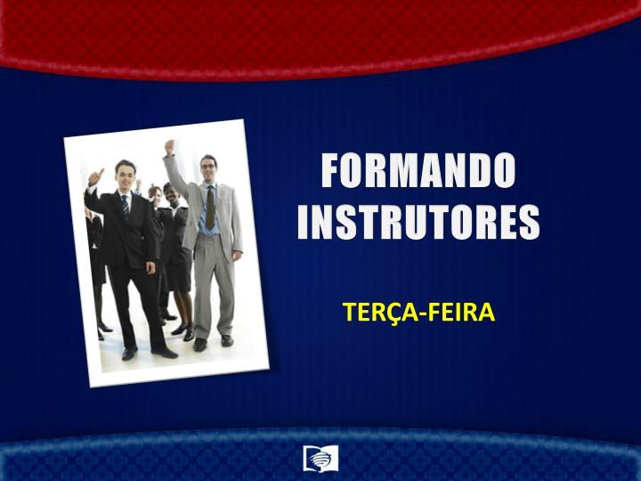 FORMANDO INSTRUTORES