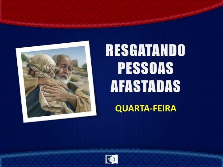 RESGATANDO PESSOAS AFASTADAS