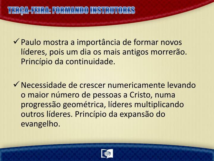 TERÇA-FEIRA: FORMANDO INSTRUTORES