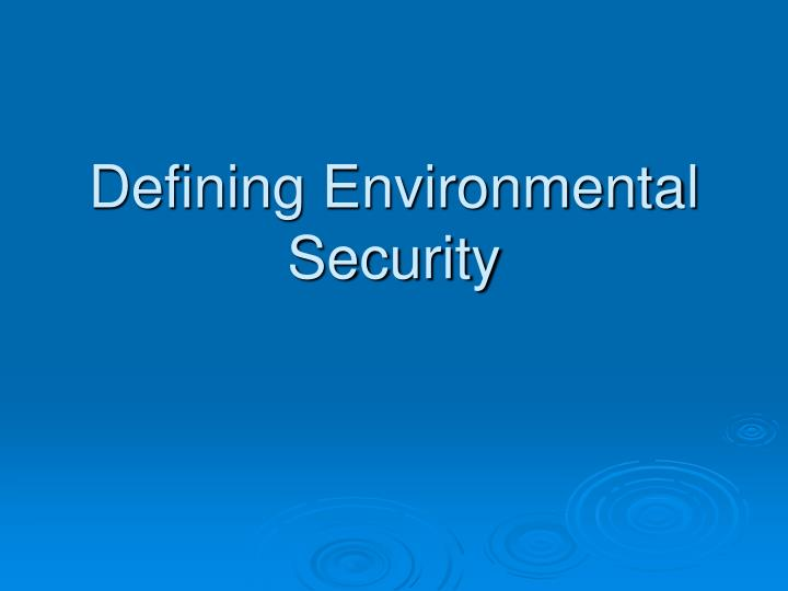 Defining Environmental Security