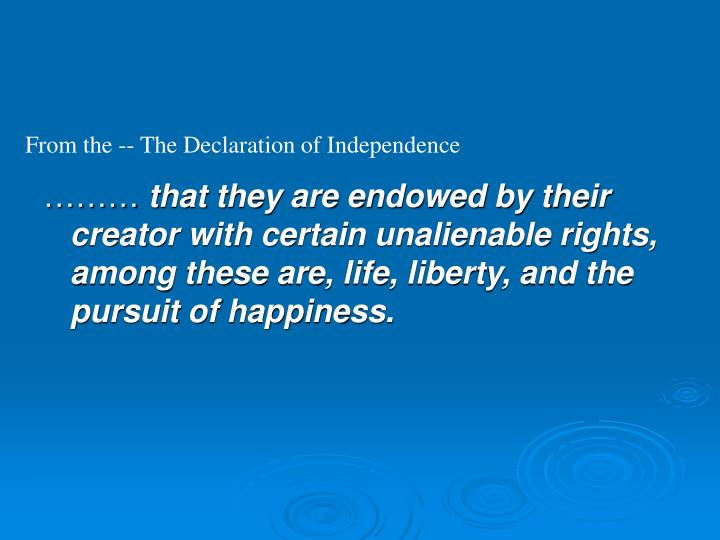 From the -- The Declaration of Independence