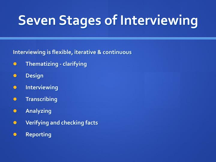 Seven Stages of Interviewing