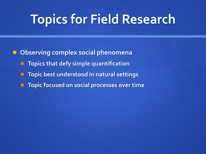 Topics for field research