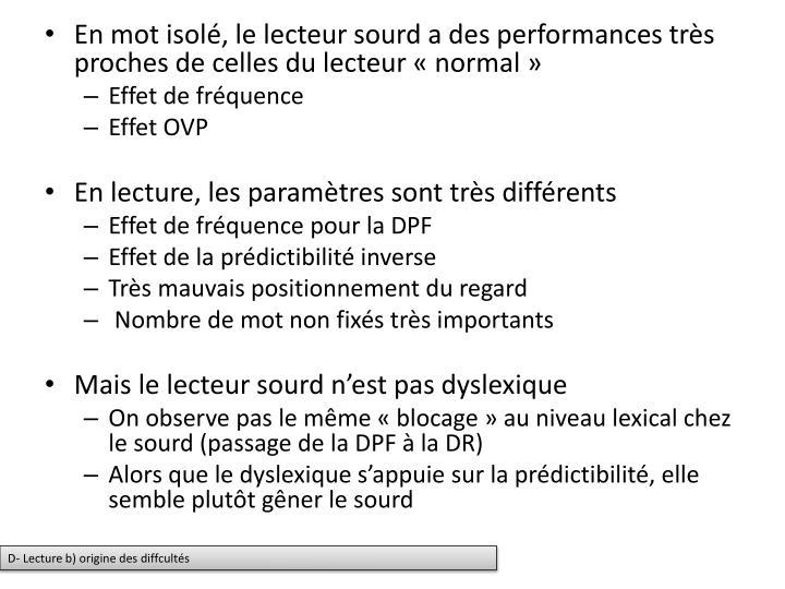 En mot isolé, le lecteur sourd a des performances très proches de celles du lecteur «normal»