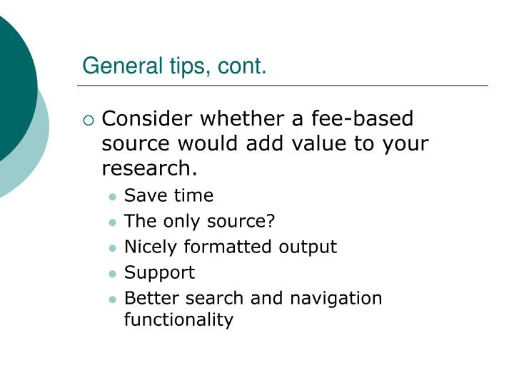 General tips, cont.