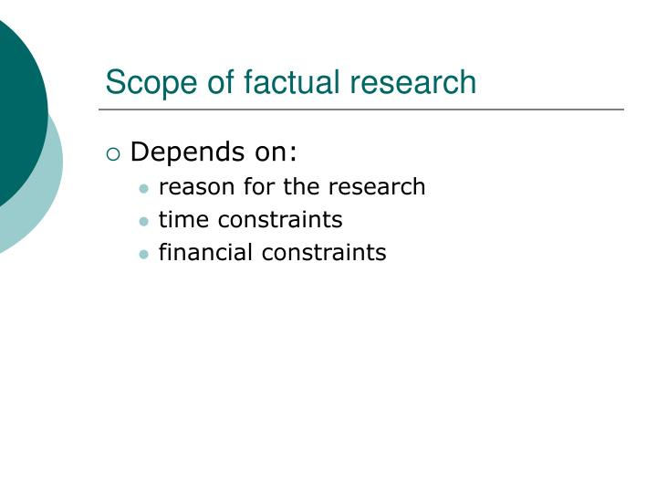 Scope of factual research