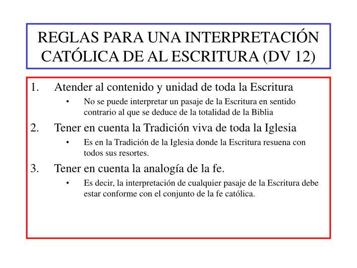 REGLAS PARA UNA INTERPRETACIÓN CATÓLICA DE AL ESCRITURA (DV 12)