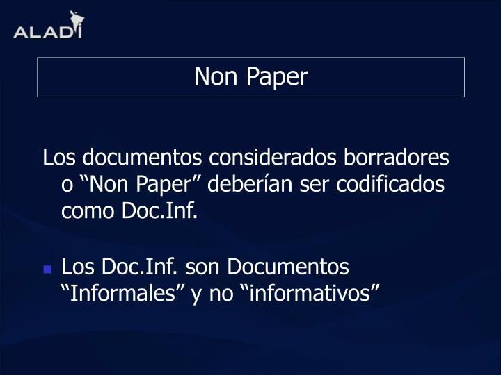 """Los documentos considerados borradores o """"Non Paper"""" deberían ser codificados como Doc.Inf."""