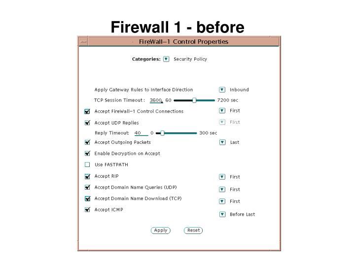 Firewall 1 - before