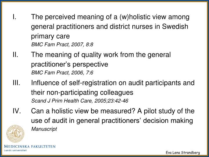 The perceived meaning of a (w)holistic view among general practitioners and district nurses in Swedi...