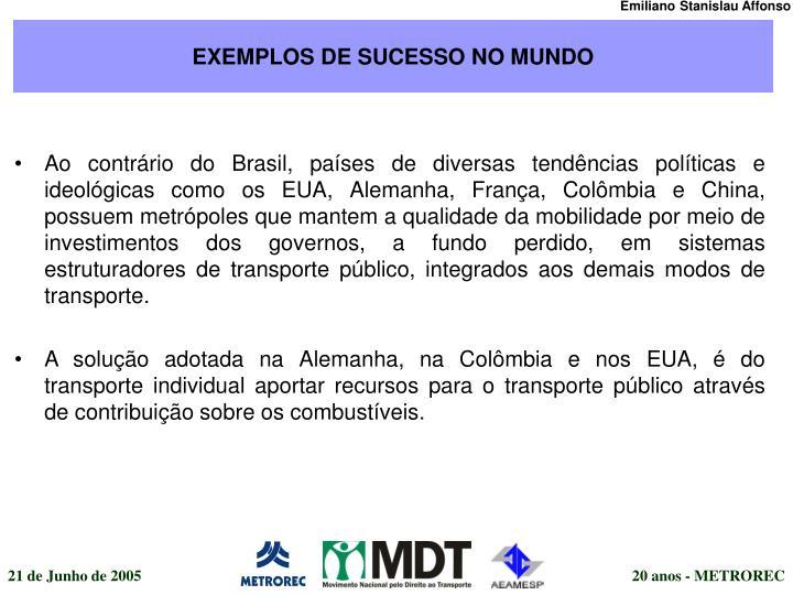 EXEMPLOS DE SUCESSO NO MUNDO