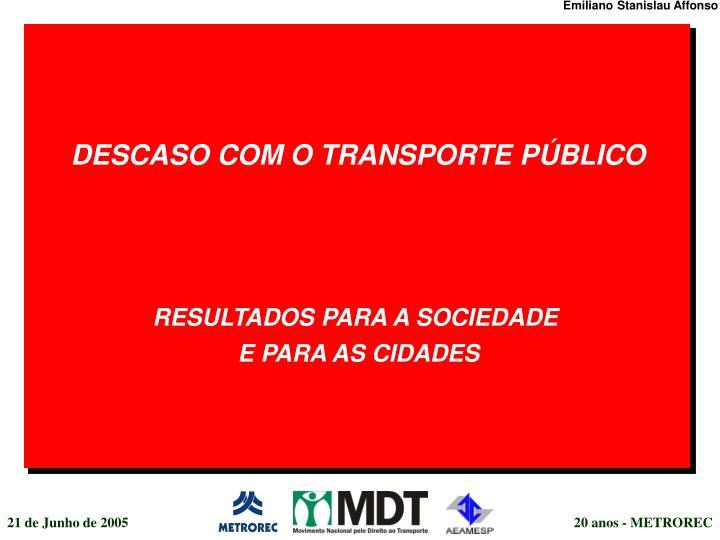 DESCASO COM O TRANSPORTE PÚBLICO