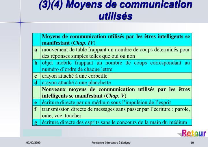 (3)(4) Moyens de communication utilisés