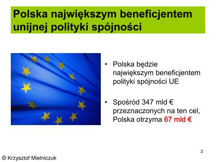 Polska największym beneficjentem unijnej polityki spójności
