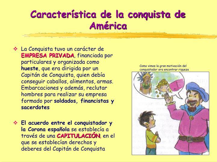 Característica de la conquista de América