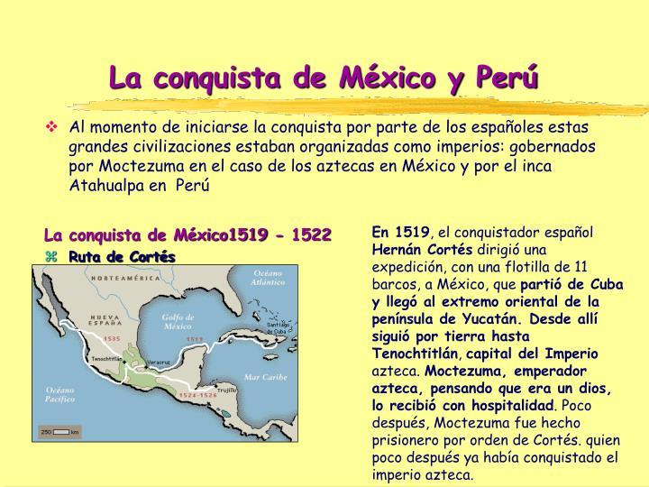 La conquista de México y Perú