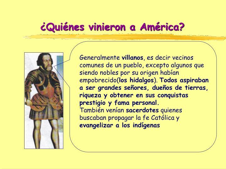 ¿Quiénes vinieron a América?