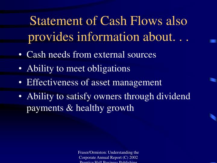 Statement of Cash Flows also provides information about. . .