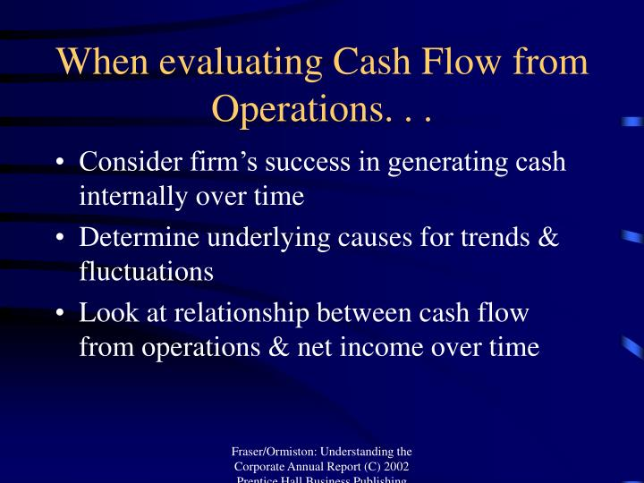 When evaluating Cash Flow from Operations. . .