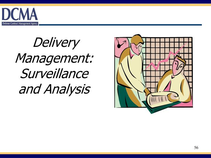 Delivery Management: Surveillance and Analysis