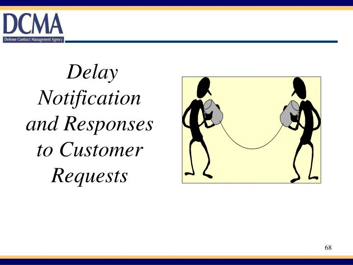 Delay Notification and Responses to Customer Requests