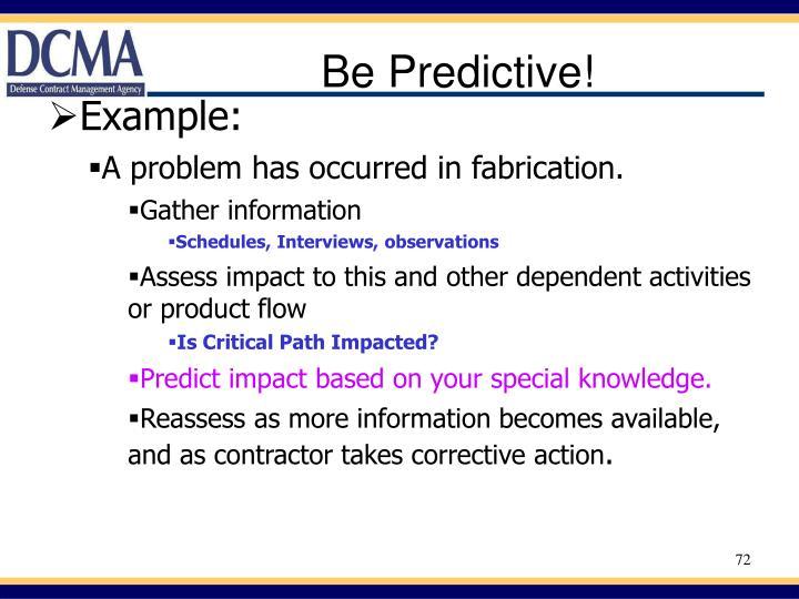 Be Predictive!