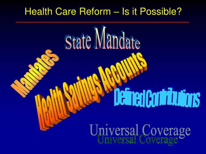 Health Care Reform – Is it Possible?