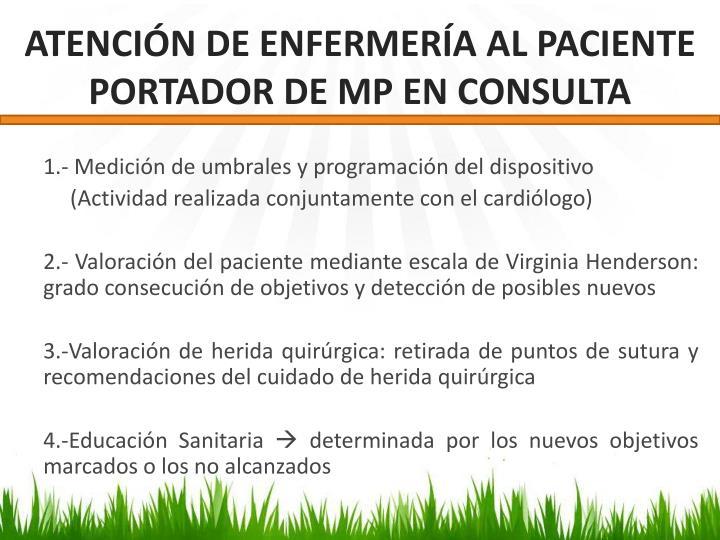 ATENCIÓN DE ENFERMERÍA AL PACIENTE PORTADOR DE MP EN CONSULTA