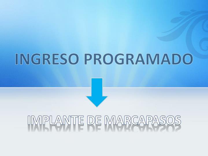 INGRESO PROGRAMADO