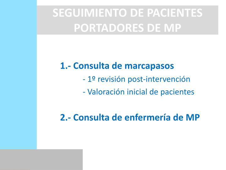 SEGUIMIENTO DE PACIENTES PORTADORES DE MP