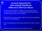 general approach for determining significant differences between means