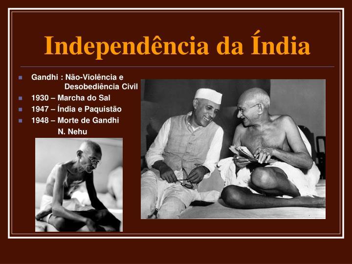 Gandhi : Não-Violência e      Desobediência Civil
