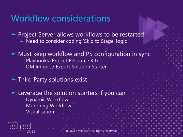Workflow considerations