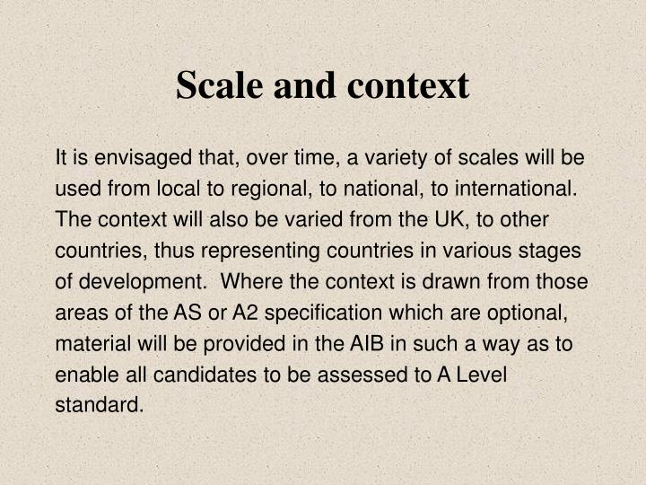 Scale and context