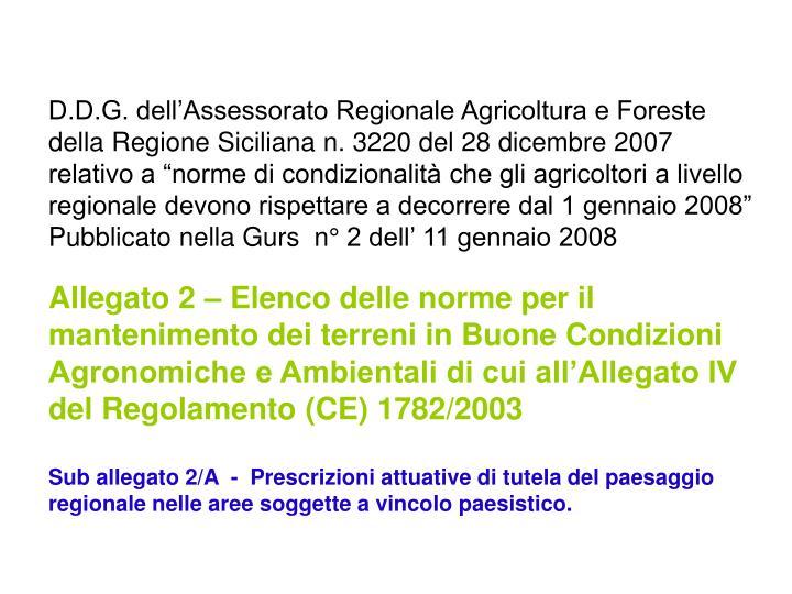 """D.D.G. dell'Assessorato Regionale Agricoltura e Foreste della Regione Siciliana n. 3220 del 28 dicembre 2007 relativo a """"norme di condizionalità che gli agricoltori a livello regionale devono rispettare a decorrere dal 1 gennaio 2008"""""""