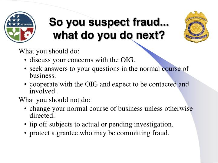 So you suspect fraud...