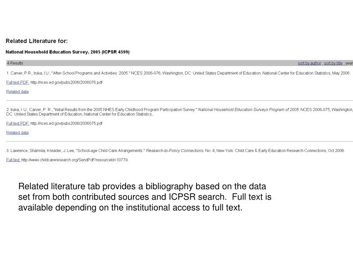 Related literature tab provides a bibliography based on the data set from both contributed sources and ICPSR search.  Full text is available depending on the institutional access to full text.