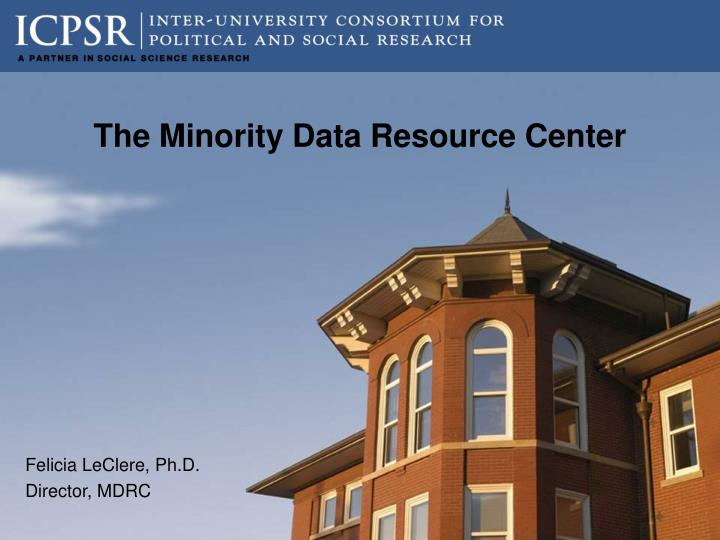 The minority data resource center