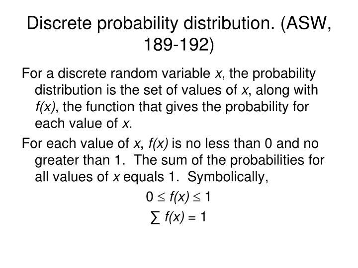 Discrete probability distribution. (ASW, 189-192)