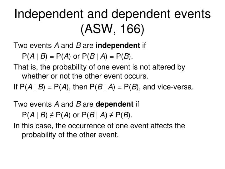 Independent and dependent events (ASW, 166)