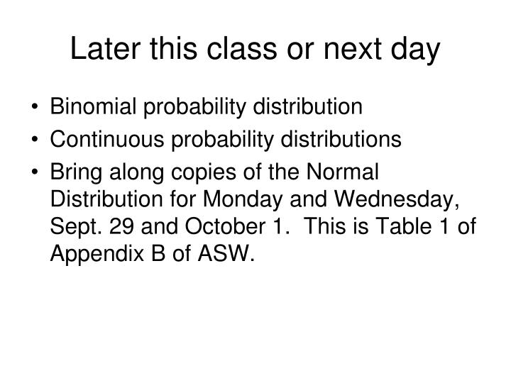 Later this class or next day