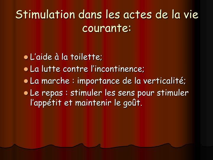 Stimulation dans les actes de la vie courante: