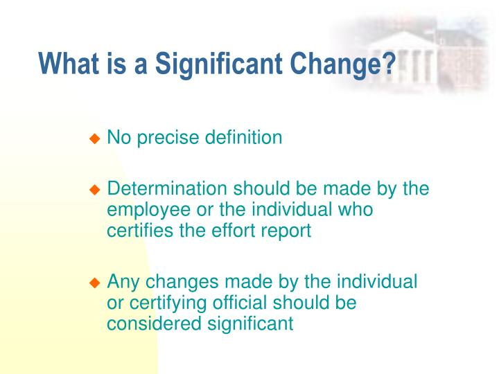 What is a significant change